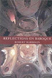 Reflections on Baroque by Harbison, Robert.