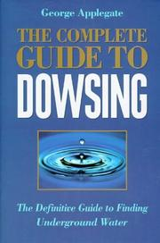 The Complete Book of Dowsing by George Applegate