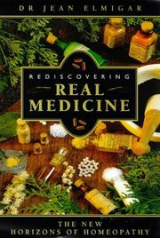 Cover of: Rediscovering real medicine | Jean Elmiger