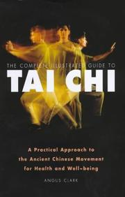 Cover of: The Complete  Illustrated Guide to Tai  Chi | Angus Clark