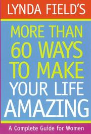 Cover of: More Than 60 Ways to Make Your Life Amazing
