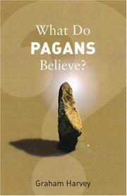 Cover of: What Do Pagans Believe? (What Do We Believe)