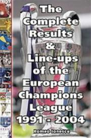 Cover of: The Complete Results and Line-ups of the European Champions League 1991-2004