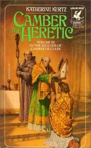 Cover of: CAMBER THE HERETIC (Legends of Camber of Culdi) | Katherine Kurtz