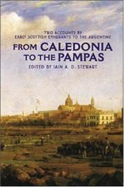Cover of: From Caledonia to the Pampas: Two Accounts by Early Scottish Emigrants to the Argentine