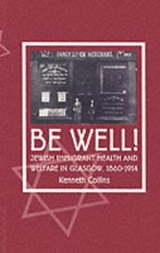 Cover of: Be well! | Kenneth E. Collins