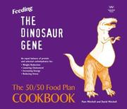 Cover of: Feeding the Dinosaur Gene | Pam Mitchell