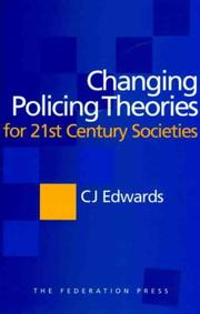 Cover of: Changing policing theories for 21st century societies | Edwards, Charles