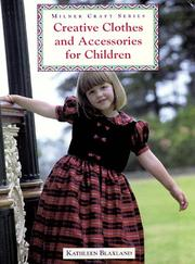 Cover of: Creative clothes and accessories for children | Kathleen Blaxland