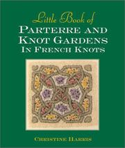 Cover of: Little book of parterre and knot gardens in French knots | Harris, Christine