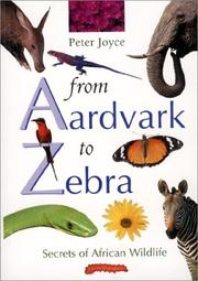 Cover of: From aardvark to zebra: Secrets of African Wildlife