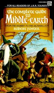 Cover of: The Complete Guide to Middle-Earth | Robert Foster, J. R. R. Tolkien