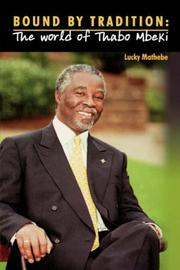 Cover of: Bound by Tradition. The World of Thabo Mbeki | Lucky Mathebe