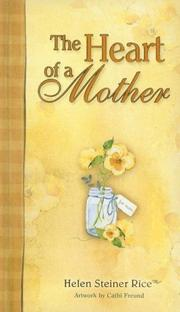 Cover of: The Heart of a Mother (Helen Steiner Rice Products)