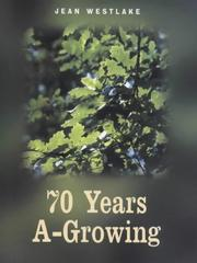Cover of: 70 Years A-Growing | Jean Westlake