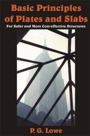 Cover of: Basic Principles of Plates and Slabs | Peter Lowe