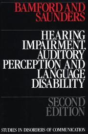Cover of: Hearing Impairment, Auditory Perception and Language Disability | John Bamford