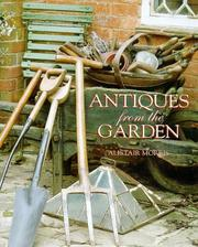 Cover of: Antiques From The Garden | Alistair Morris