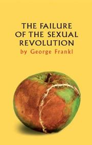 The failure of the sexual revolution by George Frankl