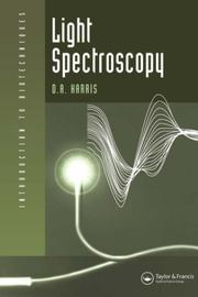 Cover of: Light Spectroscopy (Introduction to Biotechniques) | Dr David Harris