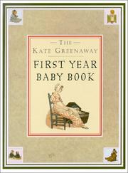 Cover of: The Kate Greenaway First Year Baby Book (The Kate Greenaway Collection)