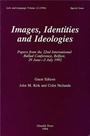 Cover of: Images, identities, and ideologies | International Ballad Conference (22nd 1992 Belfast, Northern Ireland).