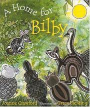 Cover of: A Home For Bilby | Joanne Crawford