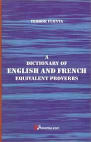 A Dictionary of English and French Equivalent Proverbs by Teodor Flonta