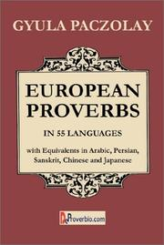 European Proverbs in 55 Languages with Equivalents in Arabic, Persian, Sanskrit, Chinese and Japanese by Paczolay, Gyula.