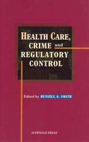 Cover of: Health care, crime, and regulatory control |