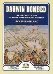 Cover of: Darwin Bombed (Military history memoirs series) | Jack Mulholland