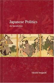 Cover of: Japanese Politics | Inoguchi, Takashi.