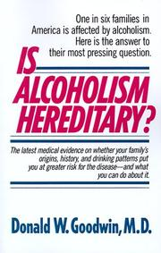 Is alcoholism hereditary? by Donald W. Goodwin