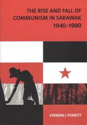 Cover of: The rise and fall of communism in Sarawak, 1940-1990