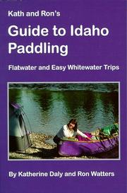 Cover of: Kath and Ron's guide to Idaho paddling