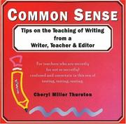 Cover of: Common Sense (Though Opinionated!) Tips on the Teaching of Writing from a Writer, Teacher & Editor