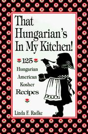 Cover of: That Hungarian's in My Kitchen: 125 Hungarian/American Recipes