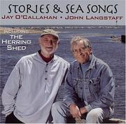 Cover of: Stories and Sea Songs with Jay O'Callahan and John Langstaff, Including The Herring Shed