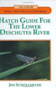 Cover of: Hatch guide for the lower Deschutes River