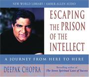 Cover of: Escaping the Prison of the Intellect: A Journey from Here to Here