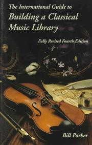 Cover of: The International Guide to Building a Classical Music Library | Bill Parker