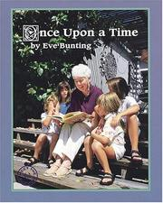 Cover of: Once upon a time | Eve Bunting