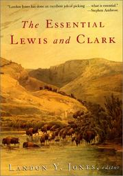 Cover of: The Essential Lewis and Clark (Lewis & Clark Expedition) | Landon Y. Jones