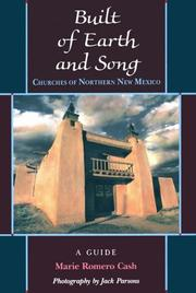 Cover of: Built of earth and song: churches of northern New Mexico