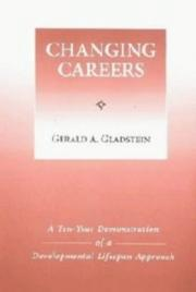 Cover of: Changing careers | Gerald A. Gladstein