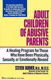 Cover of: Adult Children of Abusive Parents: a healing program for those who have been physically, sexually, or emotionally abused