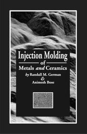 Cover of: Injection molding of metals and ceramics