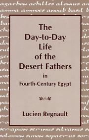 Cover of: The day-to-day life of the Desert Fathers in fourth-century Egypt