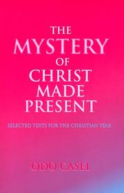 Cover of: The mystery of Christ made present