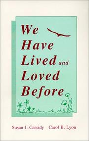 Cover of: We have lived and loved before | Susan J. Cassidy